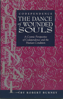 Joyously inspirational Spiritual book - Codependence: The Dance of Wounded Souls